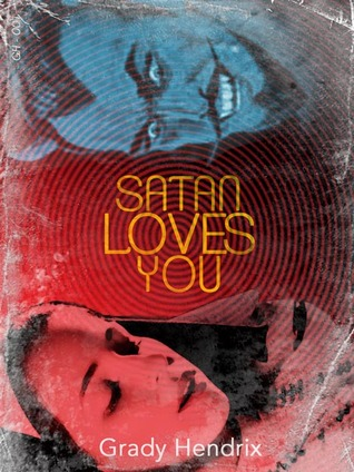 Satan Loves You by Grady Hendrix
