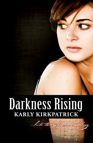 Darkness Rising (Into the Shadows Trilogy, #2)