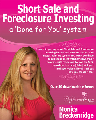 Short Sale and Foreclosure Investing by Monica Breckenridge