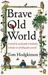 Brave Old World: A Practical Guide To Husbandry Or The Fine Art Of Looking After