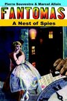 A Nest Of Spies: Being The Fourth In The Series Of Fantomas Detective Tales