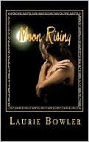 Moon Rising by Laurie Bowler