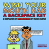 Wish Your Mouth Had A Backspace Key by Francis Cleetus