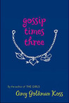 Gossip Times Three