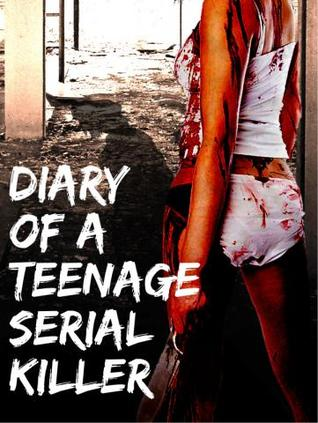 Diary of a Teenage Serial Killer by Jem Fox
