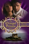 The Wronged Princess (Cinderella, #1)