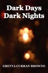 Dark Days, Dark Nights  (Short Story Collection)
