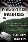 Forgotten Soldiers (What Happened to Jacob Walden)