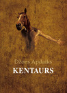 Kentaurs by John Updike