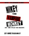 Mikey the Vampire Monkey