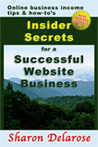 Insider Secrets for a Successful Website Business by Sharon Delarose