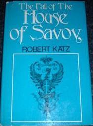 The Fall Of The House Of Savoy