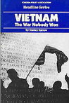 Vietnam: The War Nobody Won