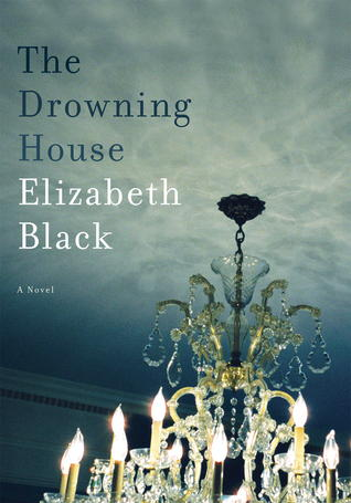 The Drowning House by Elizabeth  Black
