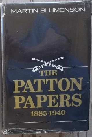 The Patton Papers: 1885-1940