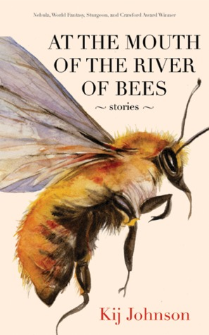 At the Mouth of the River of Bees: Stories