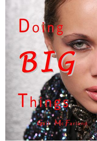 Doing BIG Things by Gail McFarland