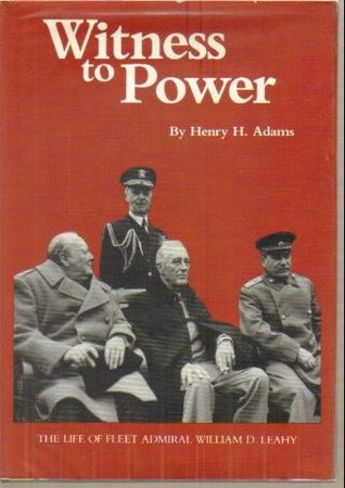 Witness to Power by Henry H. Adams