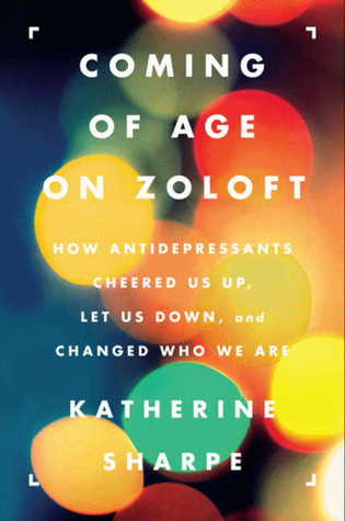 Coming of Age on Zoloft by Katherine Sharpe