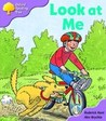 Look At Me (Oxford Reading Tree: Stage 1+: First Sentences)