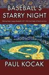 Baseball's Starry Night by Paul Kocak