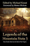 Legends Of The Mountain State 3: More Ghostly Tales From The State Of West Virginia