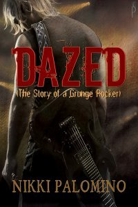 Dazed: The Story of a Grunge Rocker (The Dazed, #1)
