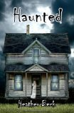 Haunted by Heather Beck