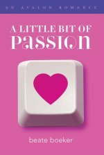 Little Bit of Passion, A