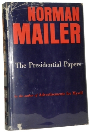 The Presidential Papers by Norman Mailer