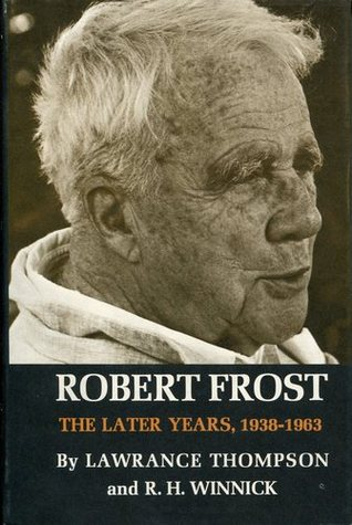 Robert Frost by Lawrance Thompson