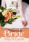 The Fairy Tale Bride by Kelly McClymer