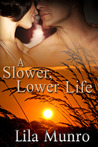 A Slower Lower Life (Slower Lower Series, Book 2)