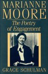 Marianne Moore: The Poetry of Engagement