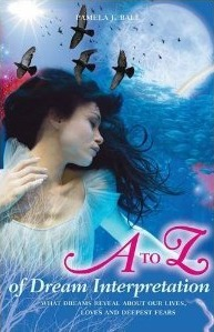 The A to Z of Dream Interpretation by Pamela J. Ball