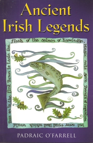 Ancient Irish Legends by Padraic O'Farrell