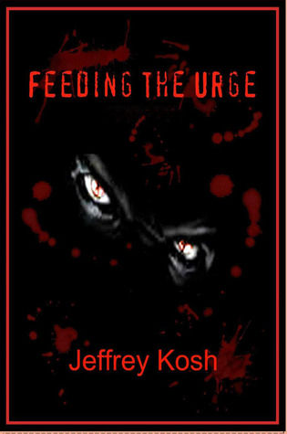 Feeding the Urge by Jeffrey Kosh