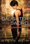 Daughter of the Sword by Steve Bein