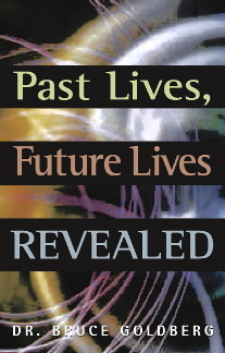 Past Lives, Future Lives by Bruce Goldberg