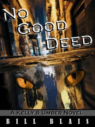 No Good Deed (Kelly &amp; Umber, #1)