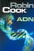 ADN by Robin Cook