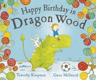 Happy Birthday in Dragon Wood by Timothy Knapman