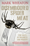 Disembodied Spider Meat