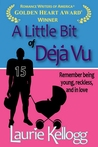 A Little Bit of Dj Vu by Laurie Kellogg