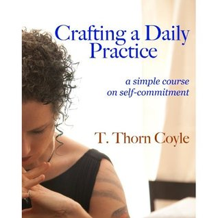 Crafting a Daily Practice: A Simple Course on Self-Commitment