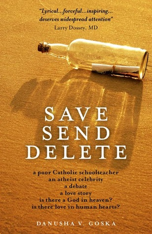 Save Send Delete by Danusha V. Goska