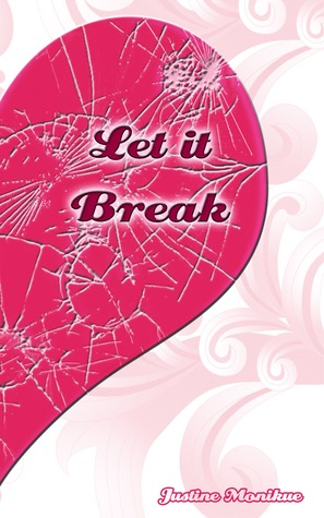 Let It Break by Justine Monikue