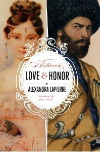 Between Love and Honor by Alexandra Lapierre