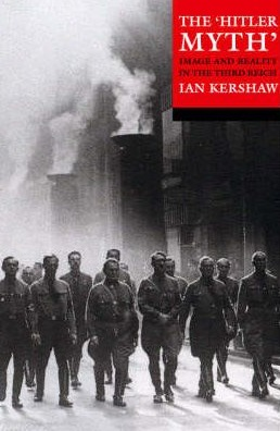 The Hitler Myth by Ian Kershaw