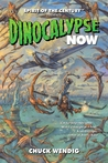Dinocalypse Now (Dinocalypse Trilogy, #1) by Chuck Wendig